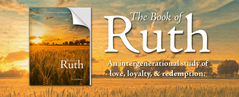 The Book Of Ruth Bible Study Dr Gail Nelson Bonesdr Gail Nelson