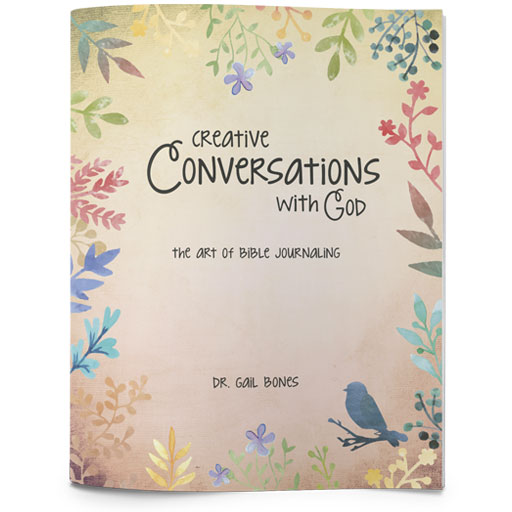 Creative Conversations with God: The Art of Bible Journaling